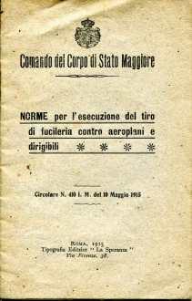 1. Norme per l'esecuzione del tiro di fucileria contro aeroplani e dirigibili, 1915 [Archivio privato Egisto Fiori]